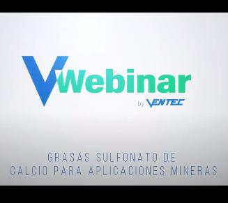 Webinar by Ventec | Sesión 01 Grasas Sulfonato de Cálcio para Aplicaciones Mineras.
